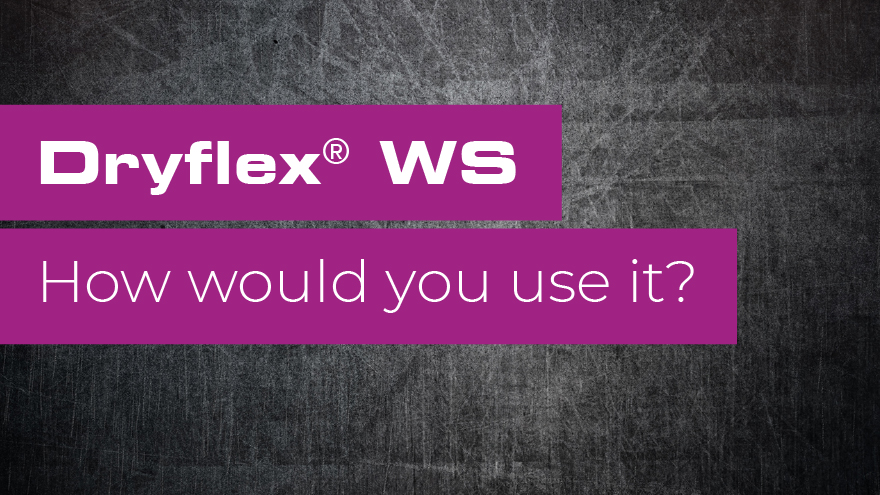 Dryflex WS TPE - How would you use it?